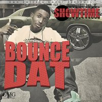 Bounce Dat-Radio — Showtime