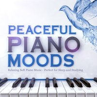 Peaceful Piano Moods - Relaxing Soft Piano Music - Perfect for Sleep and Studying — сборник