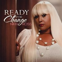 Ready for Change — Nikki Ross