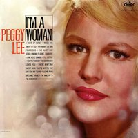 I'm A Woman — Peggy Lee