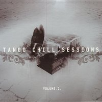 Tango Chill Sessions Vol. 2 — Various Artists - Music Brokers