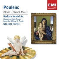 Poulenc: Gloria/ Stabat Mater — Франсис Пуленк, Georges Pretre/Barbara Hendricks