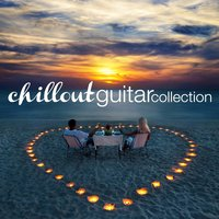 Chill out Guitar Collection — сборник