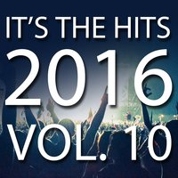 It's The Hits! 2016, Vol. 10 — New Tribute Kings