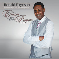 Chosen Purpose Live and More (feat. The Forty-One Community Choir) — Ronald Ferguson