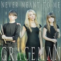 Never Meant to Me — Anna Graceman