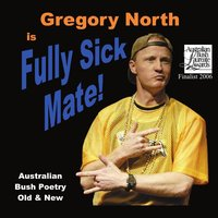 Fully Sick, Mate! — Gregory North