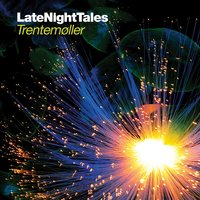 Late Night Tales: Trentemøller — Trentemøller