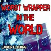 Worst Wrapper in the World — Lauren Flauding
