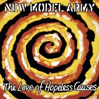 The Love Of Hopeless Causes — New Model Army