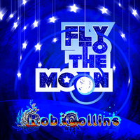 Fly to the Moon — Rob Collins