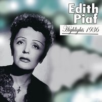 Highlights — Edith Piaf