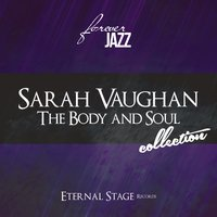 The Body and Soul Collection — Sarah Vaughan