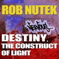 Destiny, Construct of Light — Rob Nutek