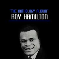 The Anthology Album — Roy Hamilton