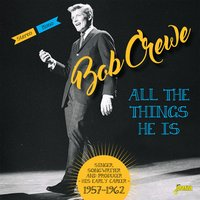 All the Things He Is — Bob Crewe