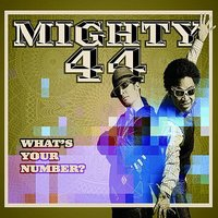 What's your number — Mighty 44