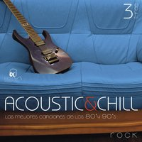 Acustic And Chill Vol 3 / Rock — сборник