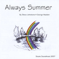 By Steve Johnstone & George Madden — Always Summer (The Musical Soundtrack)