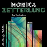 More Than You Know — Monica Zetterlund, Джордж Гершвин