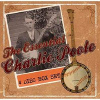 The Essential Charlie Poole — сборник
