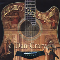 Renaissance of the Steel String Guitar — Dan Crary