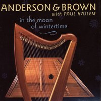 In The Moon Of Wintertime — Anderson & Brown With Paul Haslem