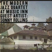 Live At Music Inn with Sonny Rollins — The Modern Jazz Quartet