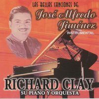 Las Bellas Canciones de Jose Alfredo Jimenez — Richard Clay