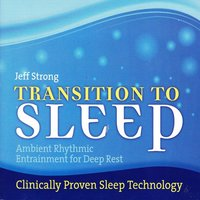 Transition to Sleep — Jeff Strong