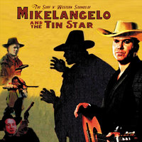 The Surf N Western Sounds of — Mikelangelo and the Tin Star