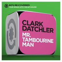 Mr. Tambourine Man — Johnny Hates Jazz, Clark Datchler