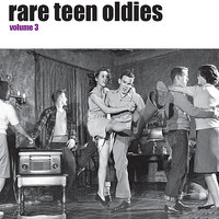 Rare Teen Oldies Vol. 3 — сборник