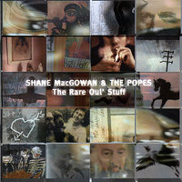 The Rare Oul' Stuff — Shane MacGowan, The Popes