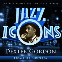 Dexter Gordon - Jazz Icons from the Golden Era — Dexter Gordon
