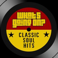 What's Goin' On: Essential Soul Classics Hits — Soulsville Station