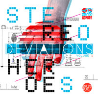 Deviations Vol. 1 — Stereoheroes