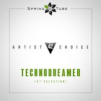 Artist Choice 042. Technodreamer (4th Selection) — Technodreamer