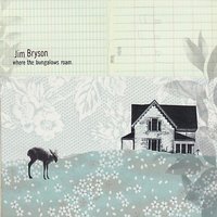 Where The Bungalows Roam — Jim Bryson