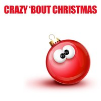 Crazy 'bout Christmas — The Gift of Christmas Players
