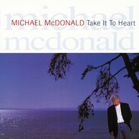 Take It To Heart — Michael McDonald
