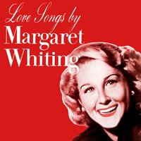 Love Songs by Margaret Whiting — Margaret Whiting