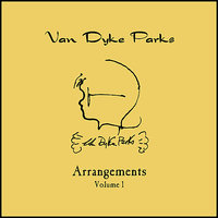 Arrangements Volume I — Van Dyke Parks