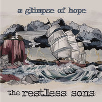 A Glimpse of Hope — The Restless Sons