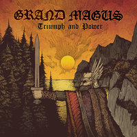 Triumph And Power — Grand Magus