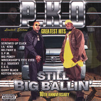 Greatest Hits : Still Big Ballin' — P.K.O.