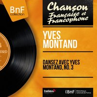 Dansez avec Yves Montand, no. 3 — Yves Montand, Hubert Rostaing et son orchestre, Bob Costella