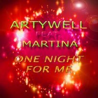 One Night for Me — Martina, Artywell