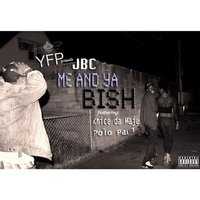 Me and Ya Bish (feat. Polo Paul & Knice da Maje) — J.B.C.