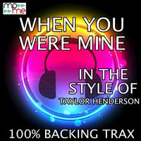 When You Were Mine — 100% Backing Trax